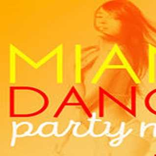 DjSteveO Presents Miami Dance Party Mix VOL 5