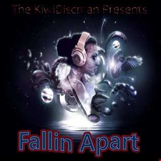 "The Kiwidiscman Presents ""Fallin Apart"""