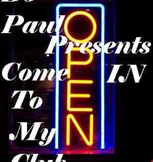 DJ Paul Presents Come INTO My Club