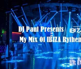 DJ Paul Presents My Mix Of IBIZA Rythem
