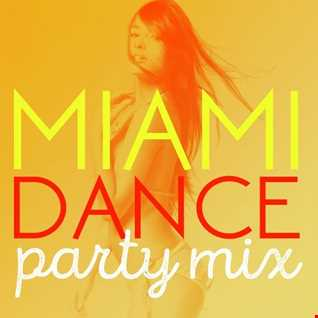 Dj SteveO Presents    Miami Dance Party Mix  July 2020