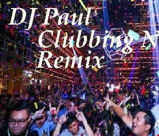 DJ Paul Presents  Clubbing Now Remix