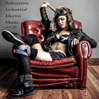subversive industrial electro music part 3b