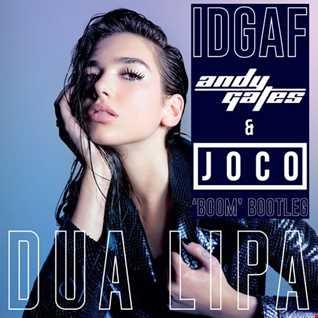 Dua Lipa   IDGAF (Andy Gates & JOCO 'Boom' Bootleg)