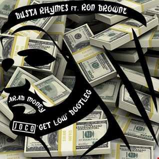 Busta Rhymes ft. Ron Brownz - Arab Money (JOCO 'Get Low' Bootleg)