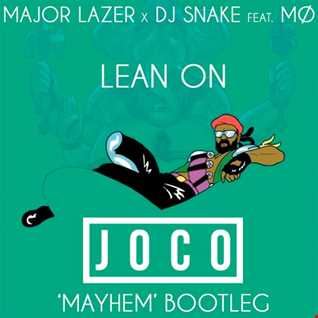 Major Lazer x DJ Snake feat. MØ   Lean On (JOCO 'Mayhem' Bootleg)