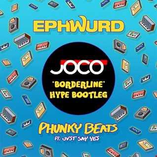 Ephwurd   Phunky Beats (JOCO 'Borderline' Hype Bootleg)