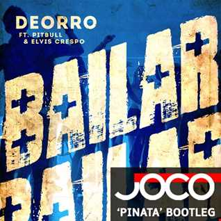 Deorro feat. Pitbull & Elvis Crespo -  Bailar (JOCO 'Pinata' Bootleg)