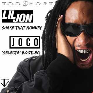 Too $hort ft. Lil Jon - Shake That Monkey (JOCO 'Selecta' Bootleg)