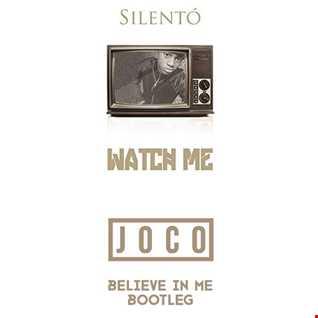 Silento   Watch Me (JOCO 'Believe In Me' Bootleg)