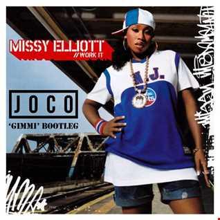 Missy Elliott - Work It (JOCO 'Gimmi' Bootleg)