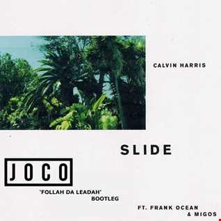 Calvin Harris ft. Frank Ocean & Migos - Slide (JOCO 'Follah Da Leadah' Bootleg)