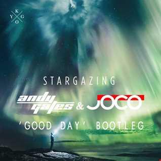 Kygo ft. Justin Jesso - Stargazing (Andy Gates & JOCO 'Good Day' Bootleg)