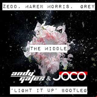 Zedd, Maren Morris & Grey - The Middle (Andy Gates & JOCO 'Light It Up' Bootleg)
