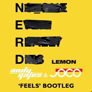 N.E.R.D feat. Rihanna - Lemon (Andy Gates & JOCO 'Feels' Bootleg Dirty) [Short Edit]