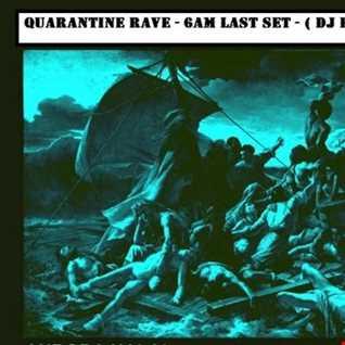 Quarantine rave - 6am Last Set-  MEa Generation( DJ Extreme )