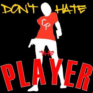 Don't Hate The Player (Infamous Player Megamix)