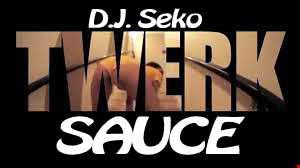 Twerk Sauce 2 (R&B Jerkin & Twerkin)   DJ Seko