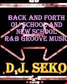 Back and Forth (Ol' and New School R&B Grooving) - DJ Seko