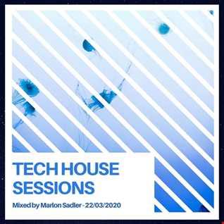 Marlon Sadler   Tech House  Sessions March 2020