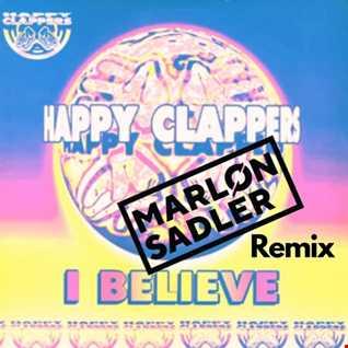Happy Clappers - I Believe (Marlon Sadler Remix) Free Download