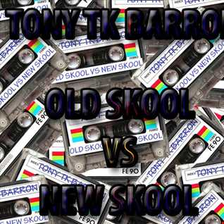 tony tk barron old skool vs new skool