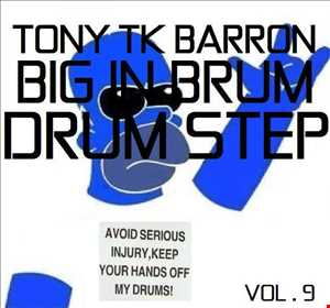 tony tk barron big in brum vol 9 drum step