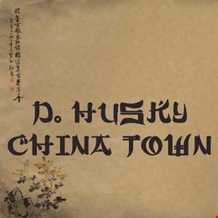 D.Husky  -  China Town