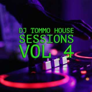DJTOMMO HOUSE SESSIONS VOL 4