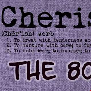Cherish the Eighties