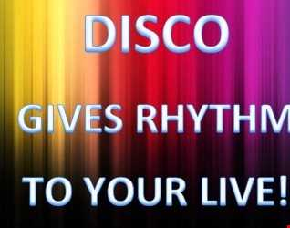DISCO GIVES RHYTHM TO YOUR LIVE!