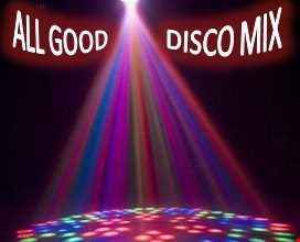 ALL GOOD DISCO MIX