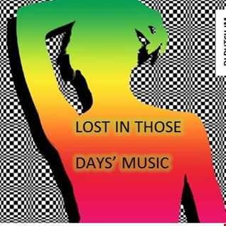 LOST IN THOSE DAYS' MUSIC!