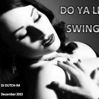 DO YA LIKE SWING?