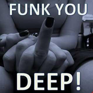 FUNK YOU DEEP!