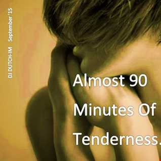 Almost 90 minutes of Tenderness.......