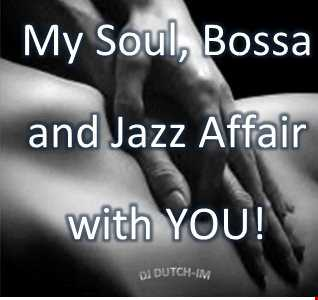 MY SOUL, BOSSA AND JAZZ AFFAIR WITH YOU!