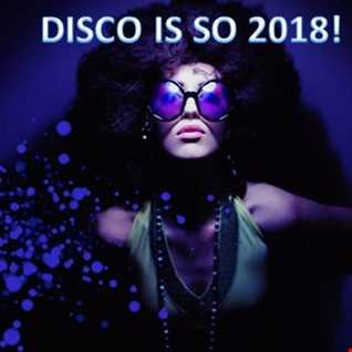 DISCO IS SO 2018!