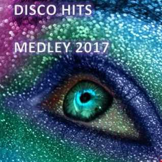 DISCO HITS MEDLEY 2017