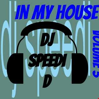 In My House Vol. 3