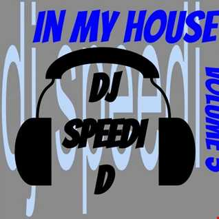 In My House Vol. 5