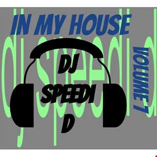 In My House Vol. 7