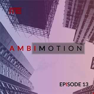 Max E.F.R.E.E.K.   AmbiMotion [episode 13]