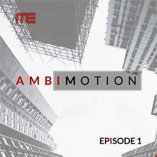 Max E.F.R.E.E.K. - AmbiMotion [episode 1]