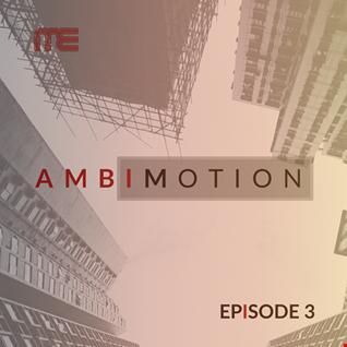 Max E.F.R.E.E.K.   AmbiMotion [episode 3]