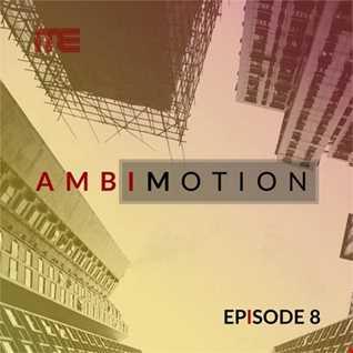 Max E.F.R.E.E.K.   AmbiMotion [episode 8]