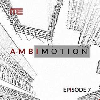 Max E.F.R.E.E.K.   AmbiMotion [episode 7]