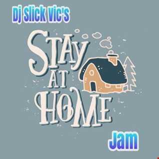 Dj Slick Vic's Stay @ Home Jam