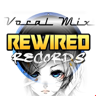 Rewired Records vocal promo mix