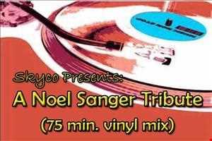 Skyco presents a Noel Sanger tribute 2007 dj mix
